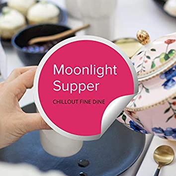 Moonlight Supper - Chillout Fine Dine