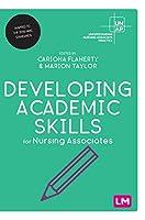 Developing Academic Skills for Nursing Associates (Understanding Nursing Associate Practice)