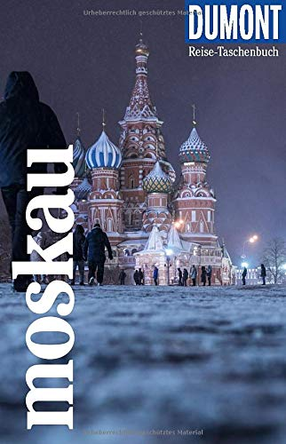 DuMont Reise-Taschenbuch Moskau: Reiseführer plus Reisekarte. Mit individuellen Autorentipps und vielen Touren.