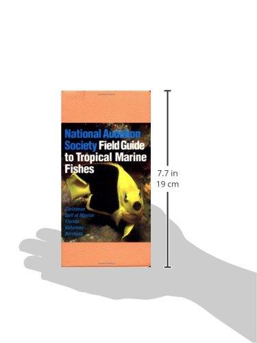 National Audubon Society Field Guide to Tropical Marine Fishes: Caribbean, Gulf of Mexico, Florida, Bahamas, Bermuda…