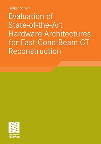 Evaluation of State-of-the-Art Hardware Architectures for Fast Cone-Beam CT Reconstruction (Aktuelle Forschung Medizintechnik – Latest Research in Medical Engineering)