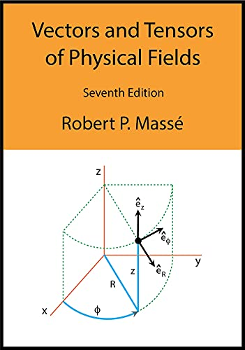 Vectors and Tensors of Physical Fields (English Edition)