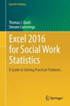 Excel 2016 for Social Work Statistics: A Guide to Solving Practical Problems (Excel for Statistics)
