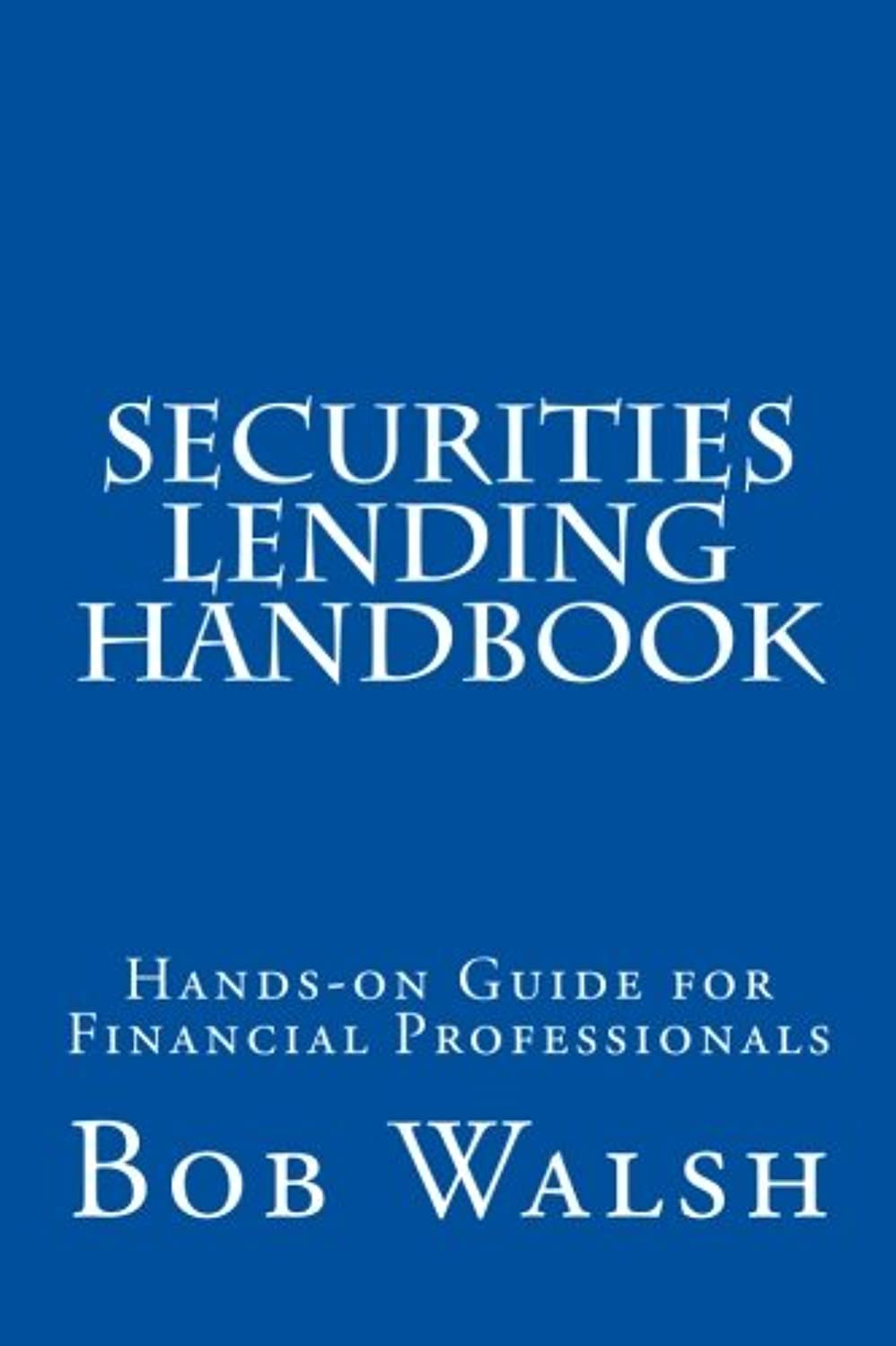 Securities Lending Handbook: Hands-on Guide For Financial Professionals