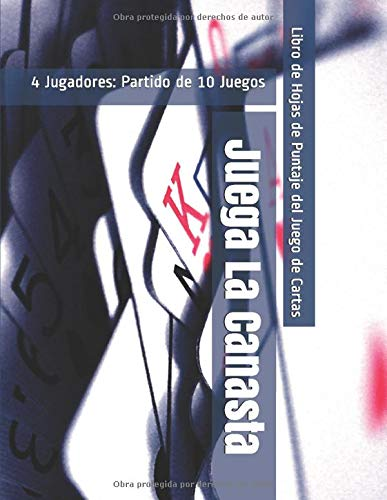 Juega La Canasta - 4 Jugadores: Partido de 10 Juegos  - Libro de Hojas de Puntaje del Juego de Cartas
