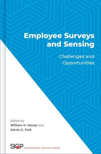 Employee Surveys and Sensing: Challenges and Opportunities (Society Industrial Organizational Psych)
