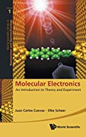 Molecular Electronics: An Introduction to Theory and Experiment (World Scientific Series in Nanotechnology and Nanoscience)