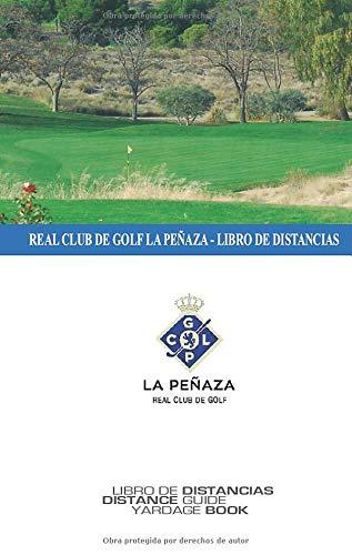 Real Club de Golf la Peñaza: Libro de Distancias Golf - Yardage Book (SkyGolfspain.com - Yardage Book)