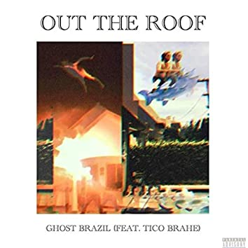 Out the Roof