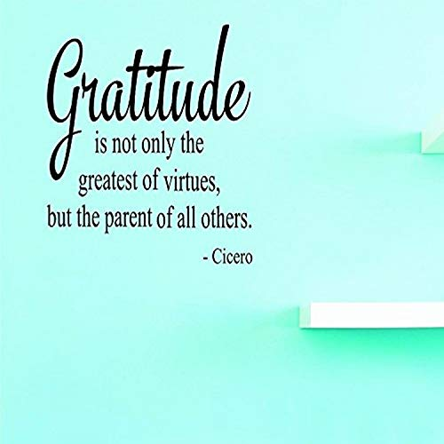 Design with Vinyl Top Selling Decals Gratitude is Not Only The Greatest Virtues, But The Parent of All Others -Cicero Wall Art, 12  x 12 , Black