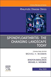 Spondyloarthritis: The Changing Landscape Today, An Issue of Rheumatic Disease Clinics of North America (Volume 46-2) (The Clinics: Internal Medicine (Volume 46-2))