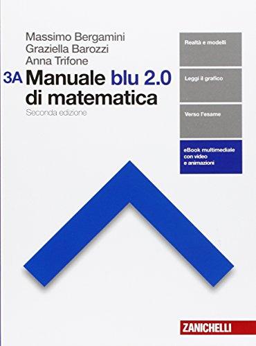 Manuale blu 2.0 di matematica. Vol. A-B. Per le Scuole superiori. Con e-book. Con espansione online: 3