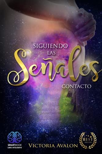 SIGUIENDO LAS SEÑALES: CONTACTO (Spanish Edition)