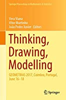 Thinking, Drawing, Modelling: GEOMETRIAS 2017, Coimbra, Portugal, June 16–18 (Springer Proceedings in Mathematics & Statistics (326))