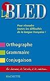LE BLED Orthographe-Grammaire-Conjugaison