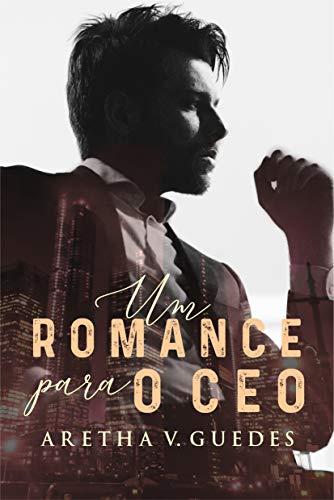 Um romance para o CEO (Os CEO's)