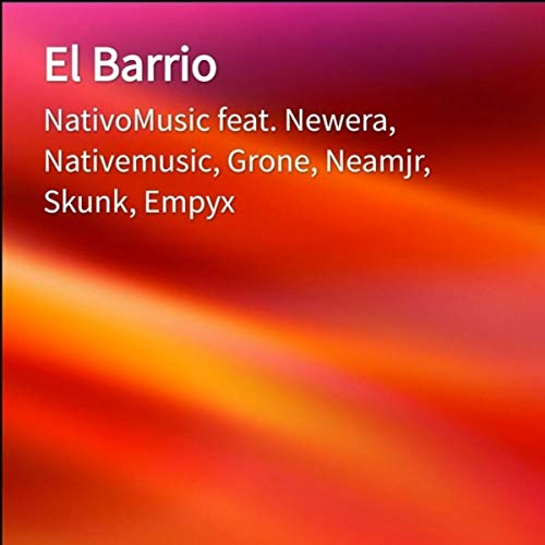 El Barrio - NativoMusic X NewEra X Grone X NeamJr X Skunk X EmpyX - Prod.Nativos.Inc & CB Music