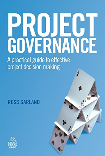 Project Governance: A Practical Guide to Effective Project Decision Making PDF Books