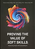Proving the Value of Soft Skills:...
