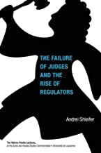 The Failure of Judges and the Rise of Regulators (Walras-Pareto Lectures)