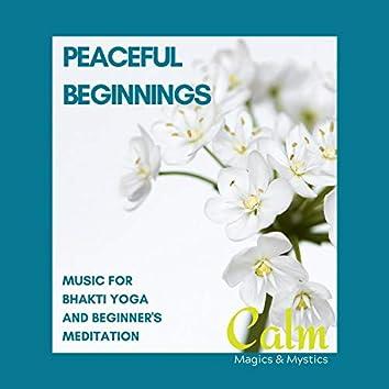 Peaceful Beginnings - Music for Bhakti Yoga and Beginner's Meditation