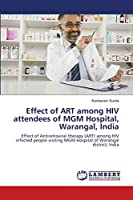 Effect of ART among HIV attendees of MGM Hospital, Warangal, India