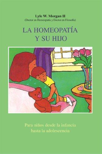 La Homeopatía Y Su Hijo: Para Niños Desde La Infancia Hasta La Adolescencia = Homeopathy and Your Child (Inner Traditions)