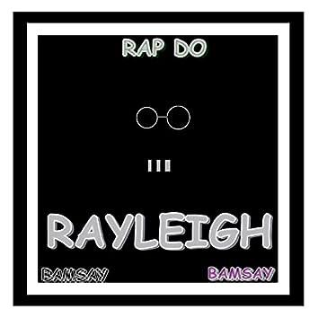 Rap do Rayleigh