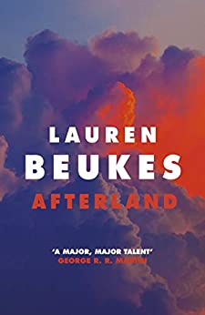 Afterland: A gripping new post-apocalyptic thriller from the Sunday Times bestselling author by [Lauren Beukes]