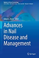 Advances in Nail Disease and Management (Updates in Clinical Dermatology)