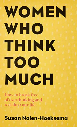 『Women Who Think Too Much: How to break free of overthinking and reclaim your life』の1枚目の画像