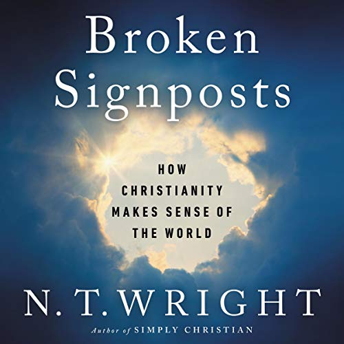 Broken Signposts Audiobook By N. T. Wright cover art