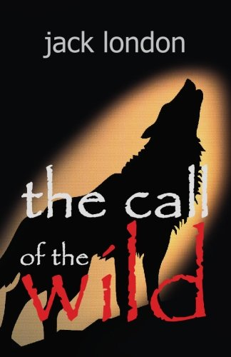 The Call of the Wild 1449529089 Book Cover