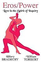Eros/Power: Love in the Spirit of Inquiry