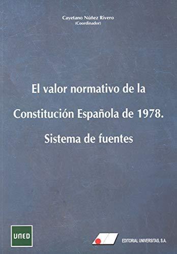 EL VALOR NORMATIVO DE LS CONSTITUCIÓN ESPAÑOLA
