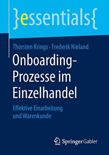 Onboarding-Prozesse im Einzelhandel: Effektive Einarbeitung und Warenkunde (essentials)