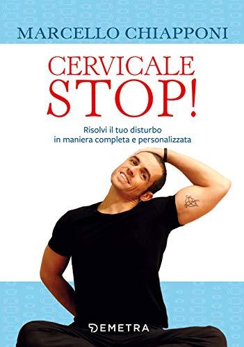 Cervicale stop! Risolvi il tuo disturbo in maniera completa e personalizzata