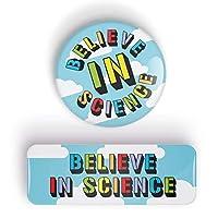 BELIEVE IN SCIENCE Anstecknadel oder Kühlschrankmagnet, pin badge button, STEM