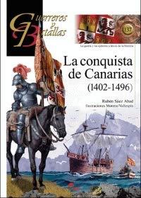 La Conquista de Canarias (1402-1496): 137 (Guerreros y Batallas)