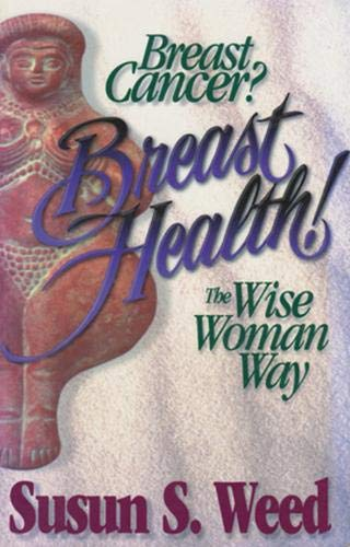 Image OfBreast Cancer, Breast Health: The Wise Woman Way