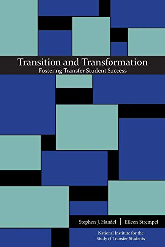 Transition And Transformation Fostering Transfer Student Success