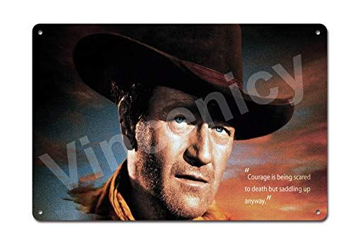 """Courage Is Being Scared To Death But Saddling Up Anyway"" John Wayne Legendary Western Cowboy Inspirational Quotes 8x12 Inches Tin Sign Wall Decor Sign"