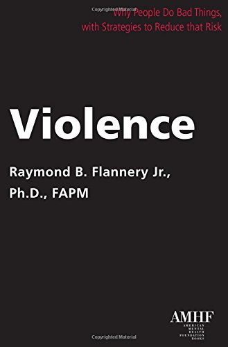 Image of Violence: Why People Do Bad Things, with Strategies to Reduce that Risk