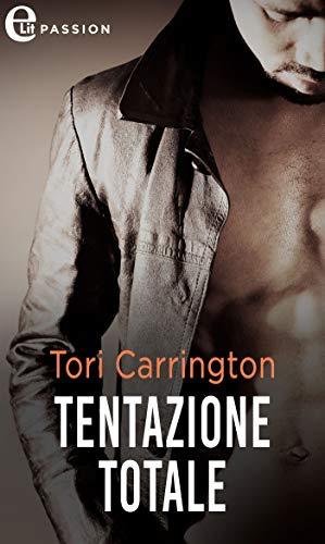 Tentazione totale (eLit) (The Pleasure Seekers Vol. 3) di [Tori Carrington]