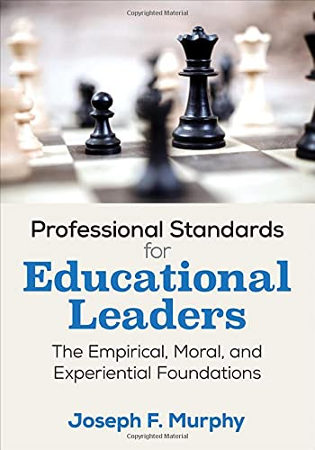 Professional Standards For Educational Leaders The Empirical Moral And Experiential Foundations