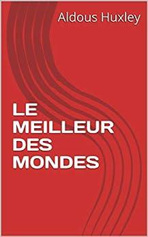 LE MEILLEUR DES MONDES (French Edition) by [Aldous  Huxley ]