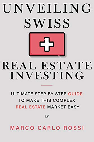 Unveiling Swiss Real Estate Investi…