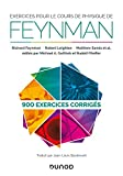 Exercices pour le cours de physique de Feynman - 900 exercices corrigés - 900 exercices corrigés