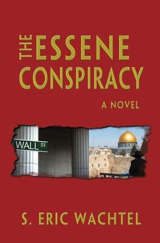 Book: The Essene Conspiracy by S. Eric Wachtel