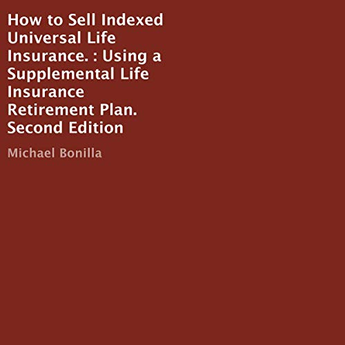 How to Sell Indexed Universal Life Insurance (Second Edition)  By  cover art